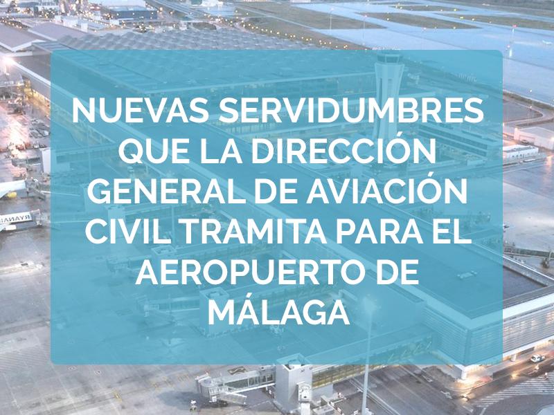 Nuevas servidumbres que la Dirección General de Aviación Civil tramita para el Aeropuerto de Málaga