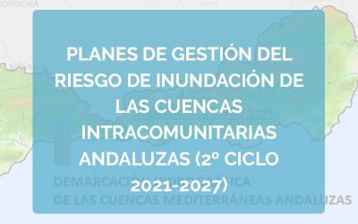 Planes de gestión del riesgo de inundación de las 'Cuencas Intracomunitarias Andaluzas' (2º cliclo 2021-2027)